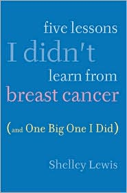 Five Lessons I didnt learn from breast cancer